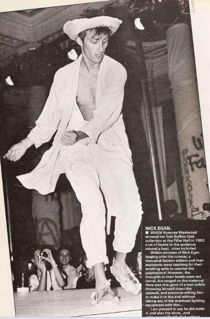 Nick Egan ha anche sfilato per Vivienne Westwood. Qui è nel 1982 alla Buffalo Gals Collection.