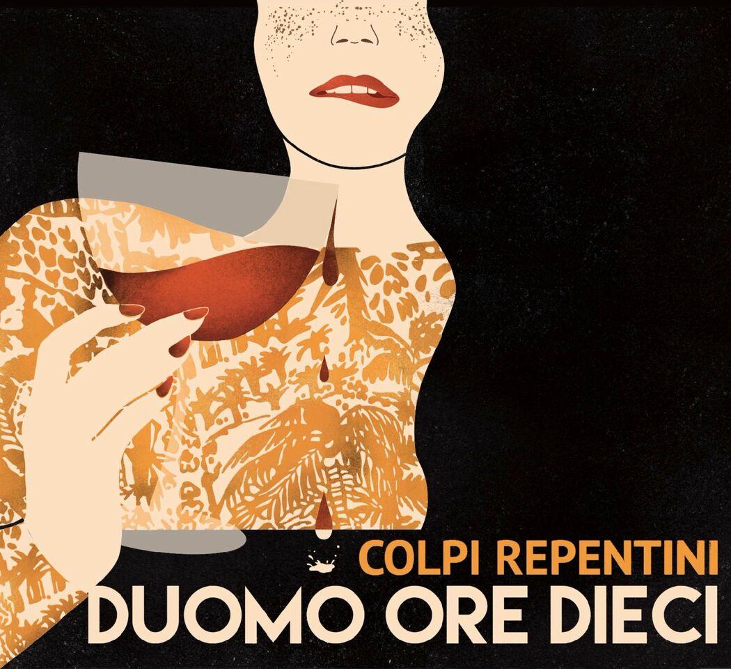 Duomo Ore Dieci è il nuovo EP dei Colpi Repentini.