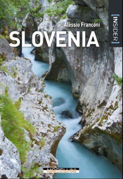 La guida alla Slovenia uscita quest'anno per Morellini Editore a cura di Alessio Franconi.
