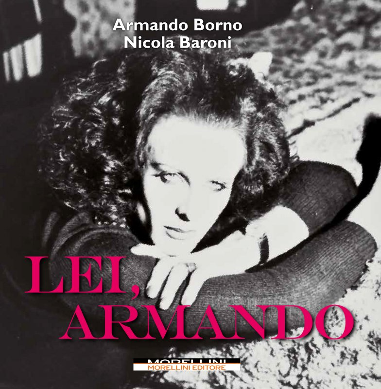 Il libro di Morellini Editore, Lei, Armando